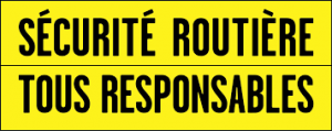 Sécurité routière, tous responsables